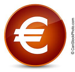 Euro sign icon elegant brown round button