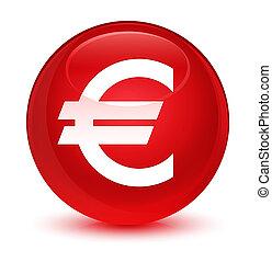 Euro sign icon glassy red round button
