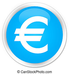 Euro sign icon premium cyan blue round button