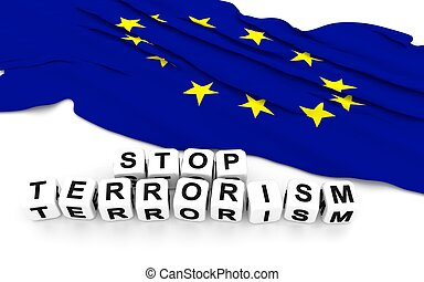 Europe Union flag and write stop terrorism. 3D rendering.