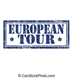European Tour-stamp - Grunge rubber stamp with text European...