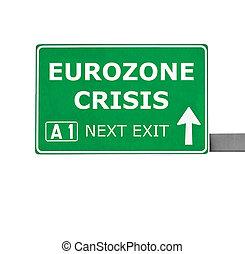 EUROZONE CRISIS road sign isolated on white