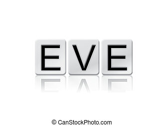Eve Concept Tiled Word Isolated on White