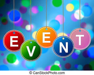 Event Events Indicates Functions Experiences And Ceremonies...