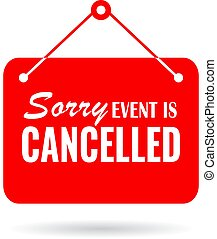 Event is cancelled notice board isolated on white background