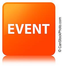 Event orange square button