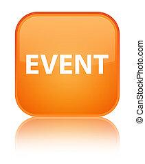 Event special orange square button