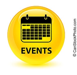 Events (calendar icon) glassy yellow round button