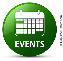 Events (calendar icon) green round button