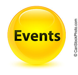 Events glassy yellow round button
