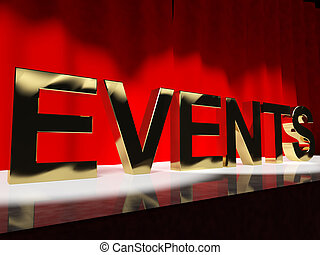 Events Word On Stage Showing Agenda Concerts Festivals And...