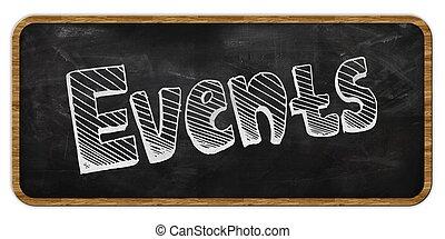 EVENTS written in chalk on blackboard. Wood frame.