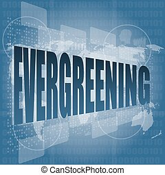 evergreening word on business touch screen, social concept vector illustration