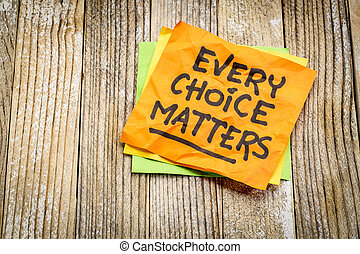 every choice matters reminder