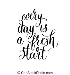every day is a fresh start handwritten lettering positive...