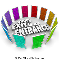Every Exit is an Entrance Doors New Opportunity Positive...