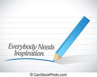 everybody needs inspiration illustration design over a white...