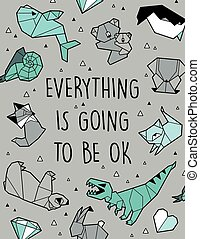 Everything is going to be ok. Vector origami card -...