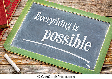 Everything is possible blackboard sign
