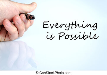 Everything is possible text concept