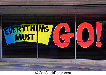 Everything Must Go - A going out of business window sign ...
