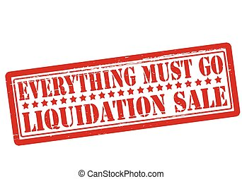 Everything must go liquidation sale - Rubber stamp with text...
