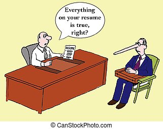 """Everything on the resume is true right - """"Everything on your..."""
