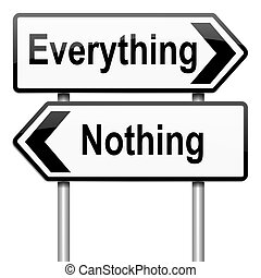 Illustration depicting a roadsign with an everything or nothing concept. White background.