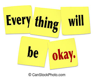 Everything Will Be Okay Reassurance Advice Problem Worry OK...