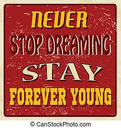 ewig, plakat, nie, halt, junger, aufenthalt, träumende