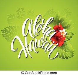 exótico, letras, hawaii., aloha, mano, flowers., vector,...