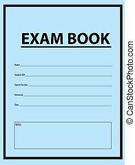 Exam Blue Book - Examination book for exams in blue cover....