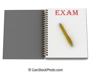 EXAM word on notebook page and the yellow handle. 3D...
