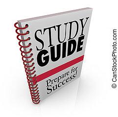examen, estudio, cubierta, libro, preparando, guía