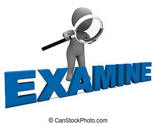 Examine Character Shows Examination Examining And Scrutiny...
