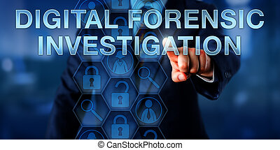 Examiner Pressing DIGITAL FORENSIC INVESTIGATION - Examiner...