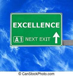EXCELLENCE road sign against clear blue sky