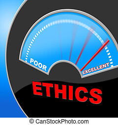 Excellent Ethics Shows Moral Principles And Excellency -...