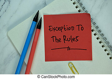 Exception to the Rules write on sticky note isolated on Wooden Table.