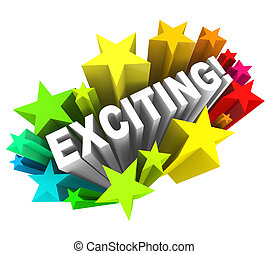 The word Exciting in a colorful burst of stars to symbolize fun, surprising, new announcement and communication