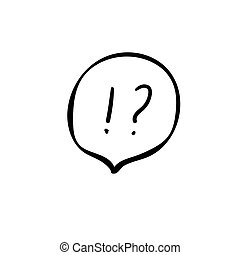 Exclamation mark and question mark sign icon. Speech bubble symbol on white background Vector illustration. Hand drawn