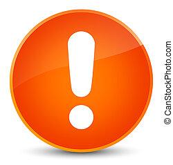 Exclamation mark icon elegant orange round button