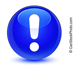 Exclamation mark icon glassy blue round button