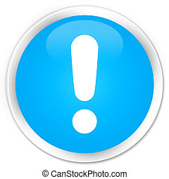 Exclamation mark icon premium cyan blue round button