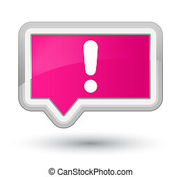 Exclamation mark icon prime pink banner button