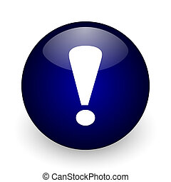 Exclamation sign blue glossy ball web icon on white background. Round 3d render button.