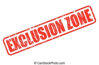 EXCLUSION ZONE red stamp text