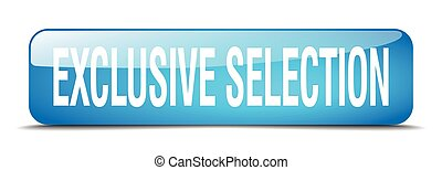 exclusive selection blue square 3d realistic isolated web button