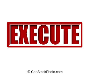 Execute - Stamp with word execute inside, vector...