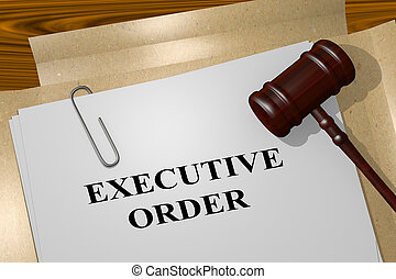 3D illustration of EXECUTIVE ORDER title on legal document